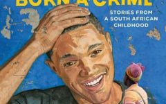 Trevor Noah's Born a Crime: What We Can Learn From His South African Childhood